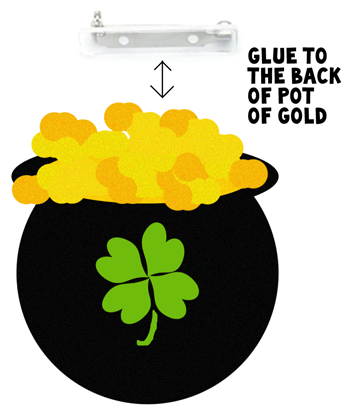 Take a pin and glue the pot and the gold onto the pin.