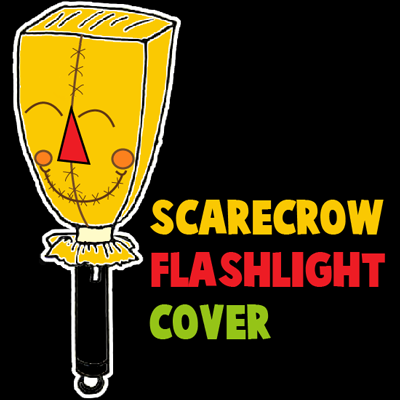 How to Make a Scarecrow Flashlight Cover