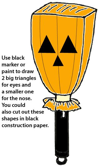 Use black marker or paint to draw 2 big triangles for eyes and a smaller one for the nose