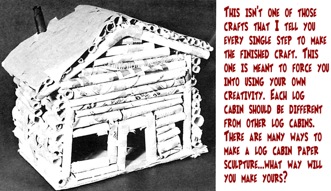 Keep attaching your tubes together to form your log cabin.