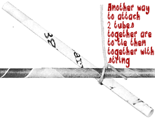 Another way to attach tubes is with string.