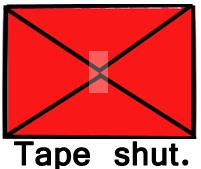 Tape shut.