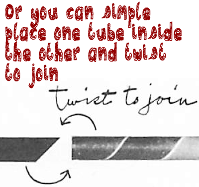 Tubes can be joined together by inserting one end of a tube into the opening of another and gently twisting them together.