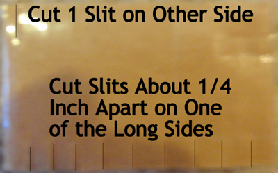 Cut slits about 1/4 inch apart on one of the long sides.