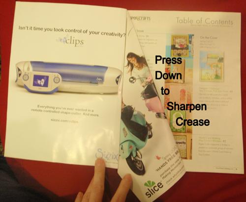 Press down to sharpen crease.