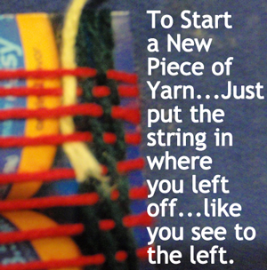 To start a new piece of yarn... just put the string in where you left off