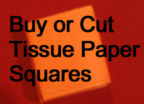 Buy or cut tissue paper squares.