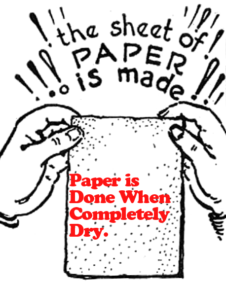 Paper is done when it is completely dry.
