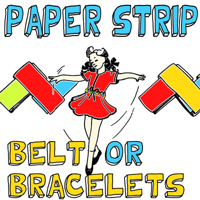 How to Make Paper Strip Belts and Bracelets