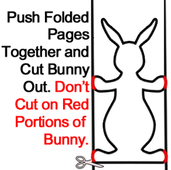 Push folded pages together and cut bunny out.