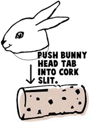 Push bunny head tab into cork slit.