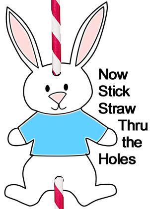 Now stick straw thru the holes.