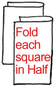 Fold each square in half.