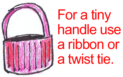 For a tiny handle use a ribbon or twist tie.