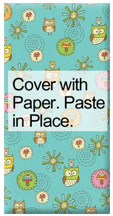 Cover with paper.  Paste in place.