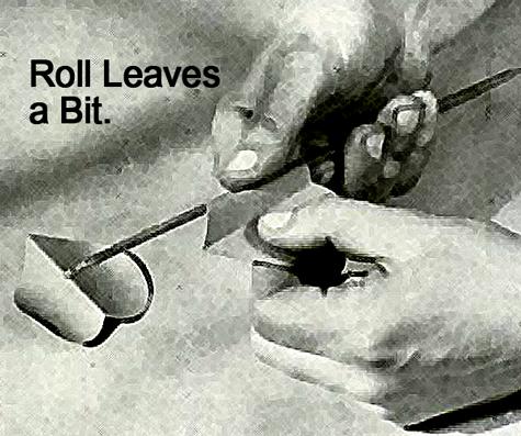 Roll leaves a bit.