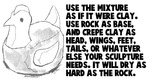 Use the mixture as if it were clay.