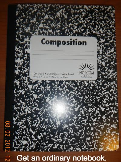 Get an ordinary notebook.