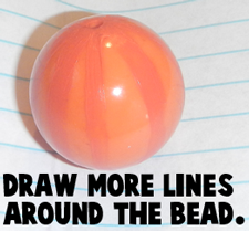Draw more lines around the bead.