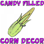 How to Make a Decorative Corn Filled with Treats for Thanksgiving