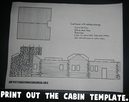 Print out the cabin template.