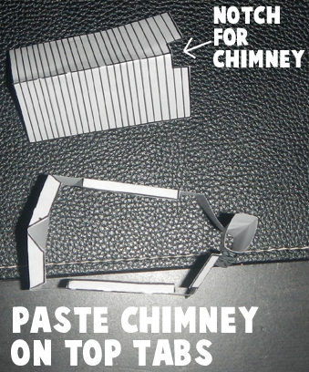 Paste chimney on top tabs.