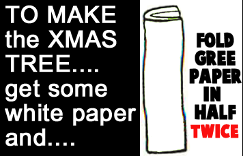 To make the Christmas tree... get some green paper and... Fold green paper in half twice.