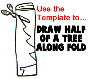 Use the template to... draw half of the tree along fold.