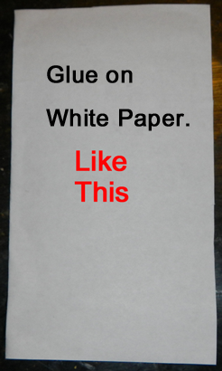 Glue on white paper like this.
