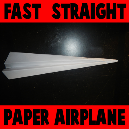 How to Make a Fast Straight Paper Airplane