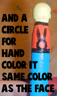 And a circle for hand.  Color it the same color as face.