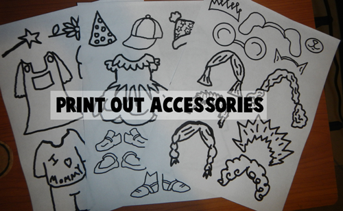 Print out accessories.