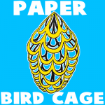 How to Make a Paper Bird Cage Craft Idea for Kids