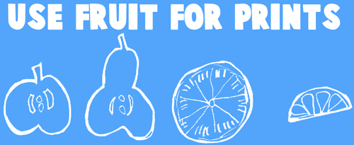 Have Fun Using Fruit to Make Stamps and Prints