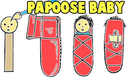 Making Baby Indian in Papoose Pin