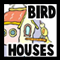Bird Houses and Feeders