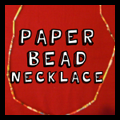 Paper Bead Necklaces
