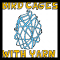 Yarn Bird Cages
