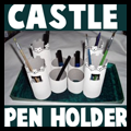 Castle Pencil Holders
