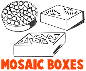 Making Mosaic Decorated Boxes