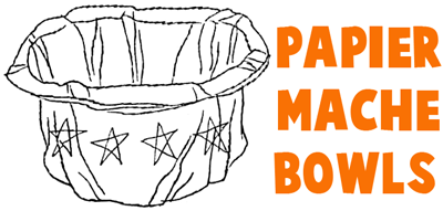 MAKING PAPIER MACHE BOWLS : Craft for Kids and Teens