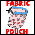 Sewing Fabric Pouches