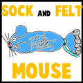 Sock and Felt Mouse Doll