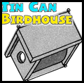 Tin Can and Wooden Bird Houses