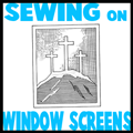 Sewing on Ordinary Window Screens