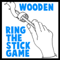 Make a Wooden Ring the Stick Game