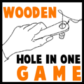 Make a Wooden Hole in One Game