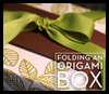 Origami    Boxes  : Paper Folding Gift Box Models