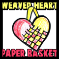 How to Make and Weave a Woven Heart Basket for Valentines Day