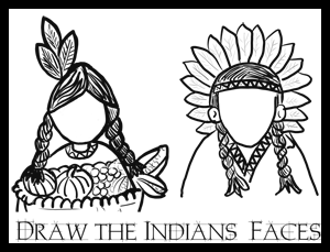 Thanksgiving Activity - Coloring and Drawing Indians Faces